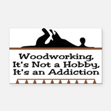 Woodworking addiction Rectangle Car Magnet