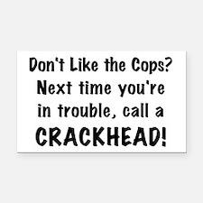 Call a Crackhead Rectangle Car Magnet