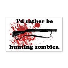 I'd Rather be hunting Zombies Rectangle Car Magnet