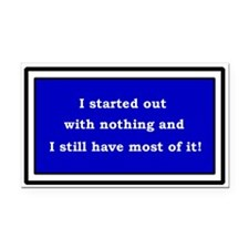 Have Nothing Rectangle Car Magnet
