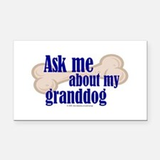 Ask about my granddog Rectangle Car Magnet