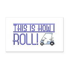 How I roll (golf cart) Rectangle Car Magnet