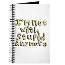 Im not with Stupid anymore Journal