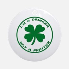 Drinker Not A Fighter Ornament (Round)