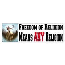Freedom of Religion means ANY Bumper Bumper Sticker