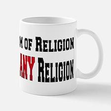 Freedom of Religion means ANY Mug