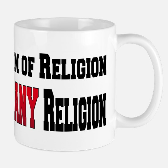 Freedom of Religion means ANY Mug