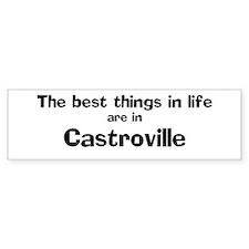 Castroville: Best Things Bumper Bumper Sticker