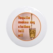 Tequila Makes My Clothes Ornament (Round)
