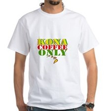 Kona Coffee Only Shirt