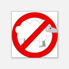 """no sheep Square Sticker 3"""" x 3"""""""