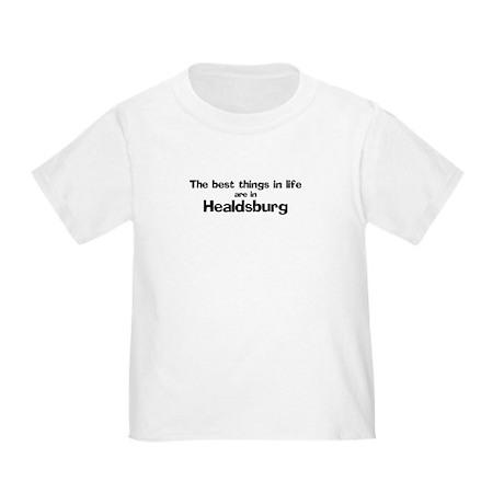 Healdsburg: Best Things Toddler T-Shirt