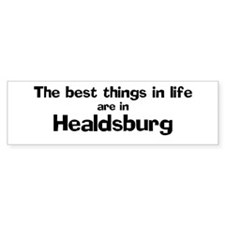 Healdsburg: Best Things Bumper Bumper Sticker