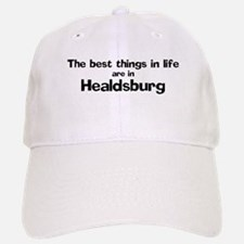 Healdsburg: Best Things Baseball Baseball Cap