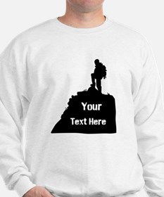 Hiking Climbing. Your Text. Sweatshirt