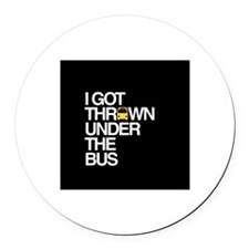 """Thrown Under the Bus"" Round Car Magnet"