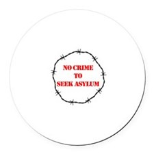 No Crime to Seek Asylum : Round Car Magnet