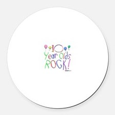 10 Year Olds Rock ! Round Car Magnet