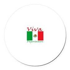 Viva Deportation! Round Car Magnet
