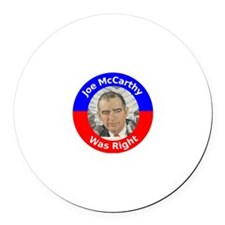 Joe McCarthy Was Right Round Car Magnet
