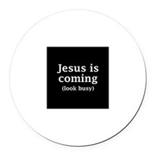Jesus is coming... Round Car Magnet