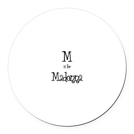 M Is For Madonna Round Car Magnet