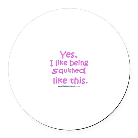 Squished (pink) Round Car Magnet