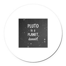 Pluto is a Planet Round Car Magnet