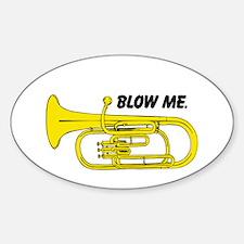 Blow Me. Sticker (Oval)