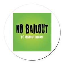 NO BAILOUT Round Car Magnet