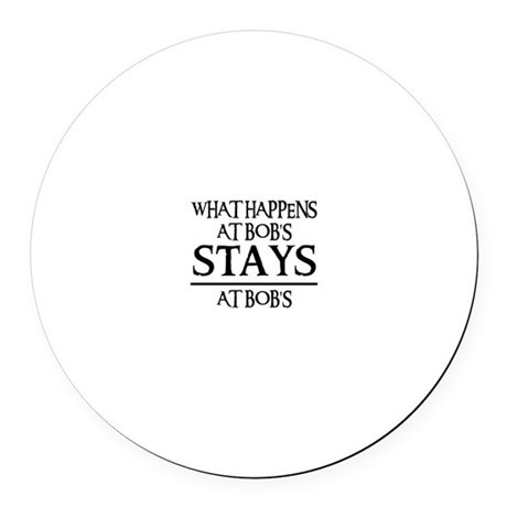 STAYS AT BOB'S Round Car Magnet