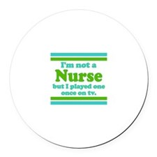I'm not a nurse Round Car Magnet