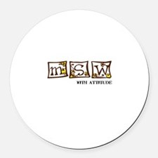 MSW with attitude Round Car Magnet