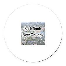 """Bush Sank New Orleans"" Political Round Car Magnet"