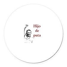 Hugo Chavez Son of a Bitch Round Car Magnet