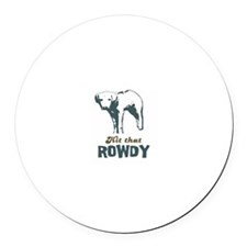 Hit That Rowdy Round Car Magnet