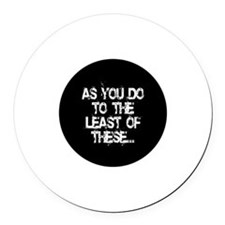Least of these... Round Car Magnet