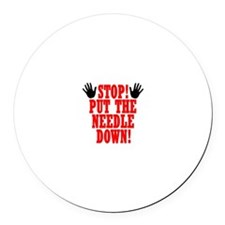 Put The Needle Down Round Car Magnet