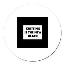 Knitting Is The New Black Round Car Magnet