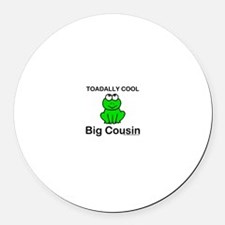 Toadally cool big cousin Round Car Magnet