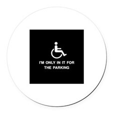 In It For The Parking Round Car Magnet