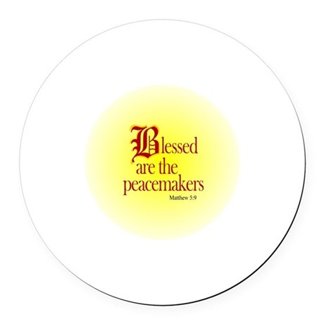 Blessed are the peacemakers Round Car Magnet