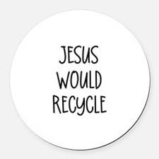 """""""Jesus Would Recycle"""" Round Car Magnet"""