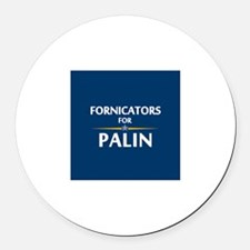 Fornicators for Palin Round Car Magnet