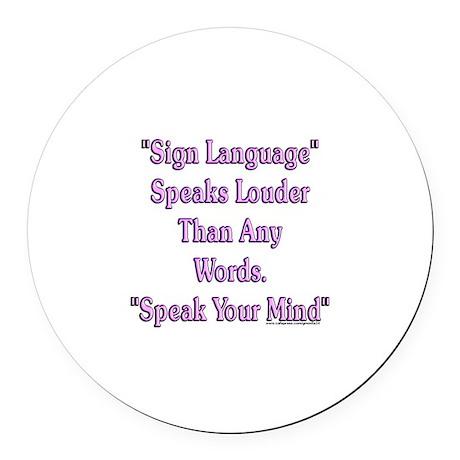 Speak Your Mind Round Car Magnet