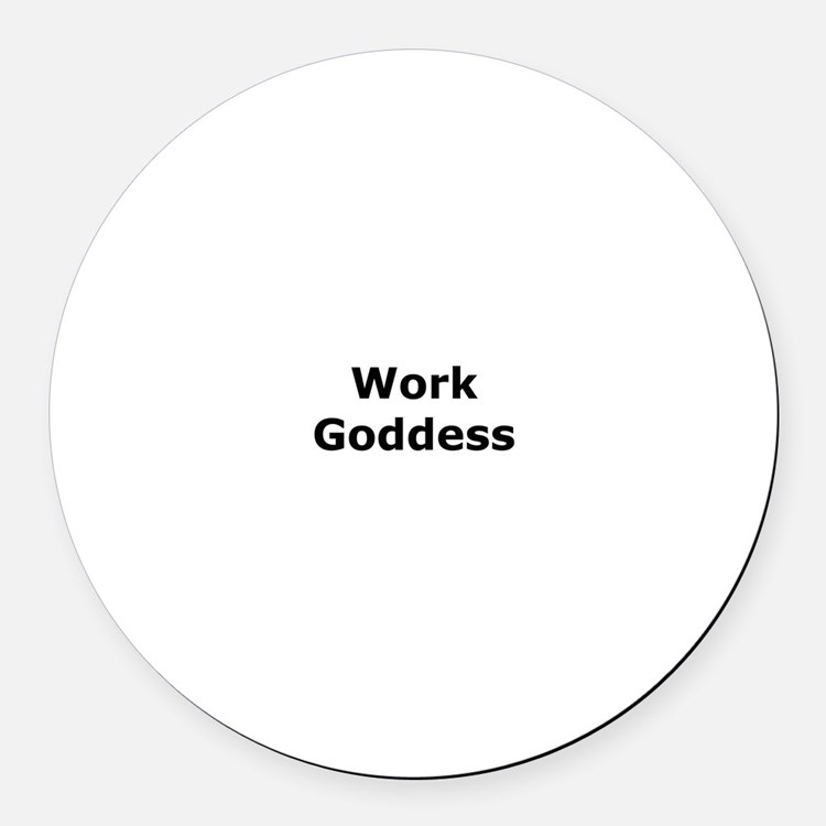 Work Goddess Round Car Magnet