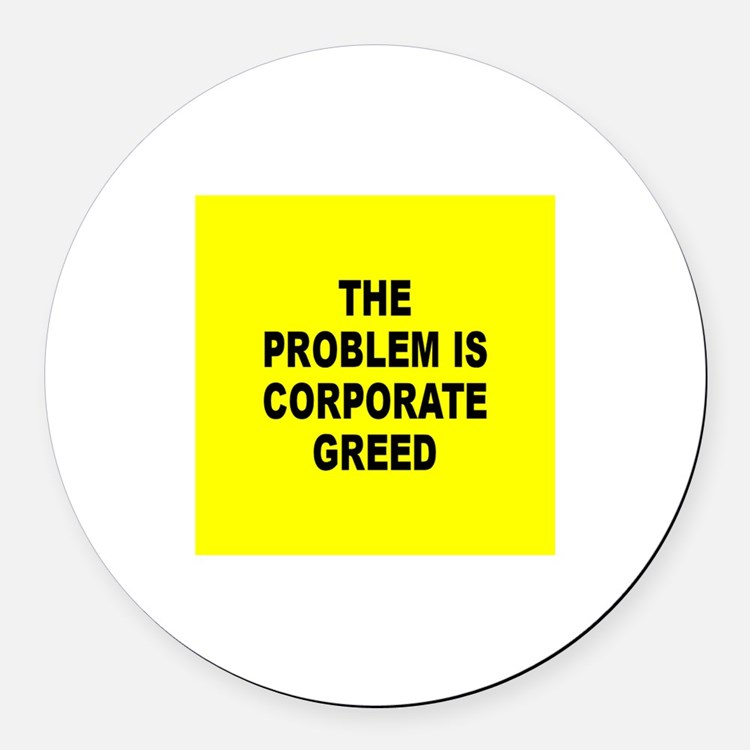 CORPORATE GREED Round Car Magnet