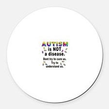 Autism is NOT a disease! Round Car Magnet