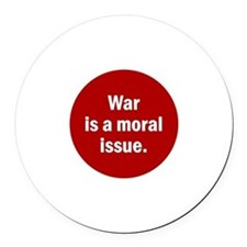 War is a Moral Issue. Round Car Magnet