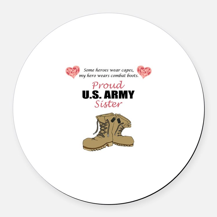 Proud US Army Sister Round Car Magnet